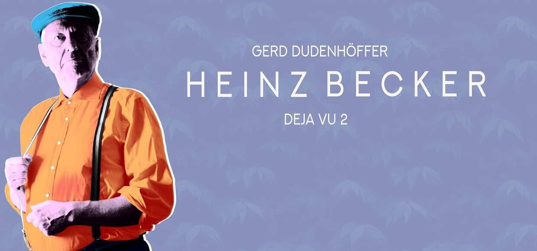 Bild von DEJA VU 2  – Gerd Dudenhöffer spielt aus 30 Jahren Heinz Becker-Programmen